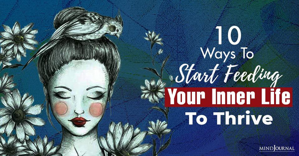 Ways To Start Feeding Your Inner Life To Thrive
