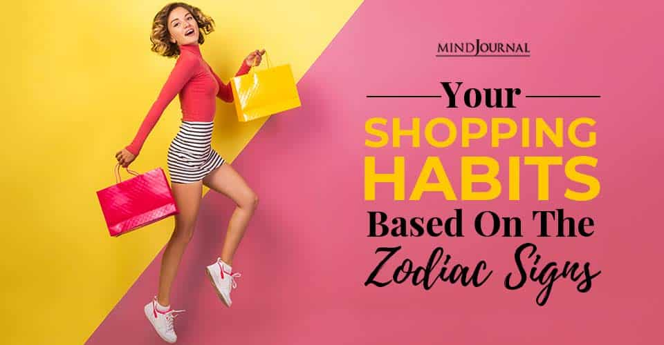 Your Shopping Habits Zodiac Signs