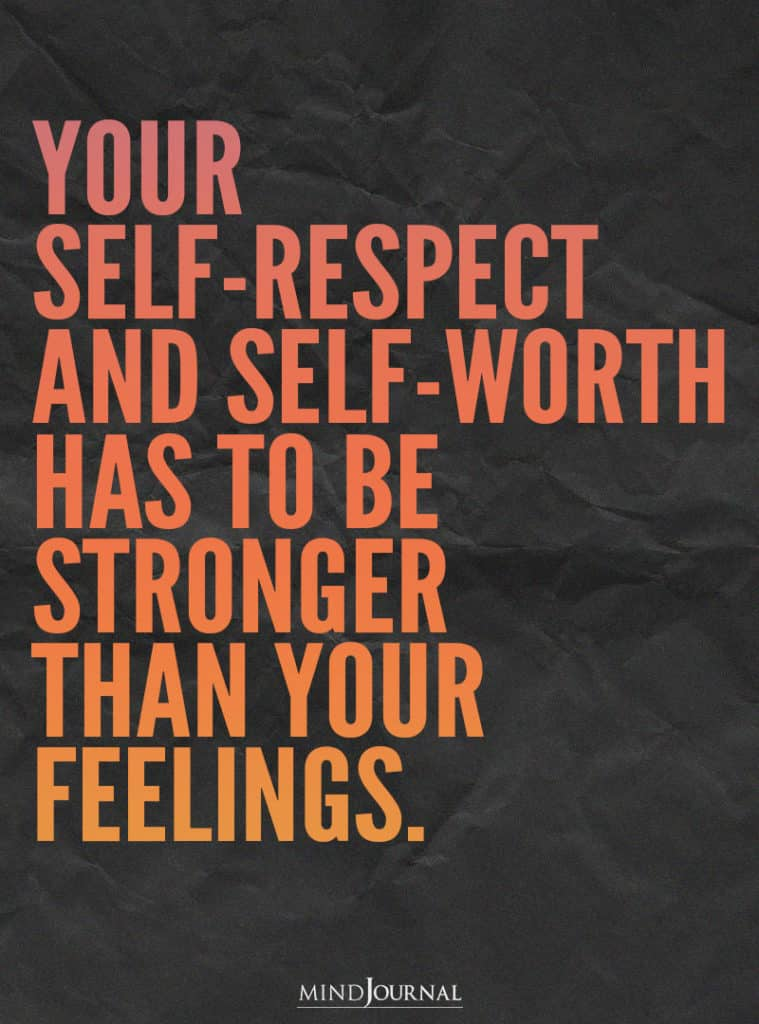 Your self-respect and self-worth.