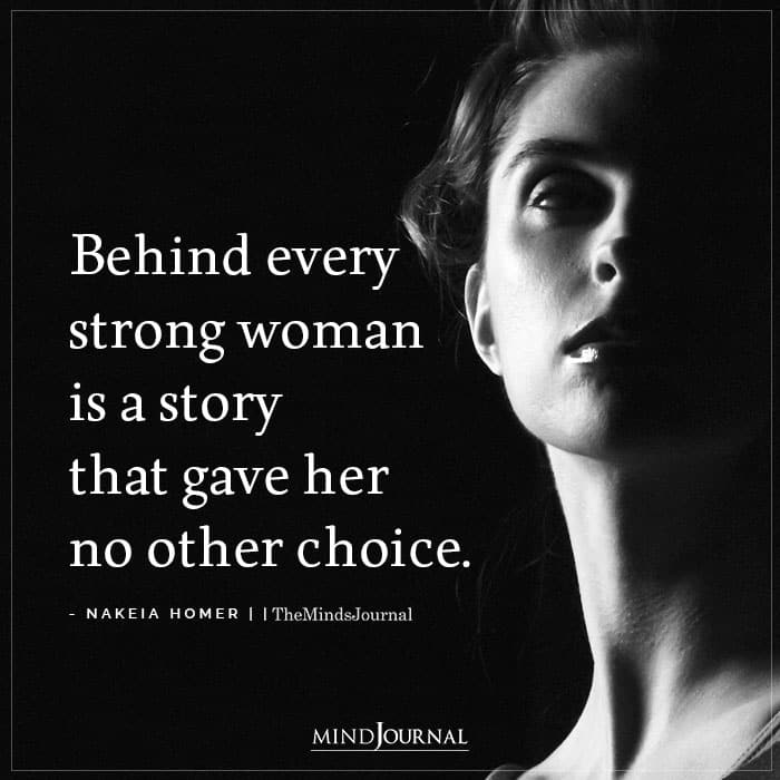 behind every strong woman is a story