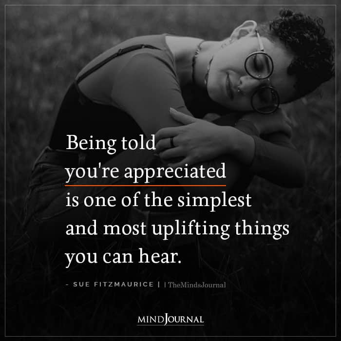 being told you are appreciated