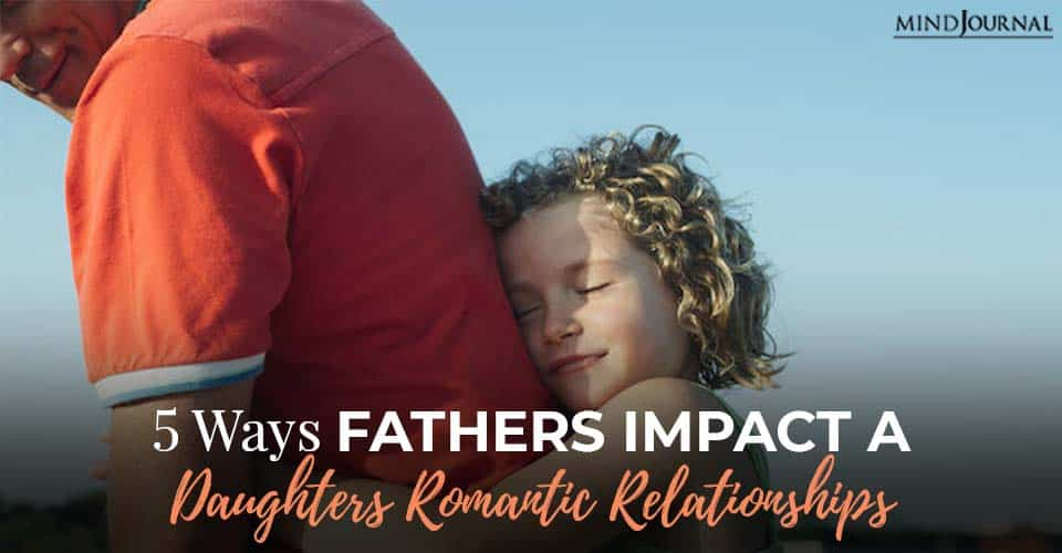 father impacts daughters romantic relationship