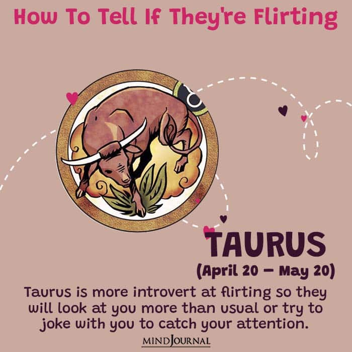 how to tell if they are flirting taurus