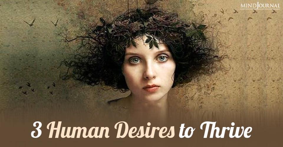 human desires to thrive