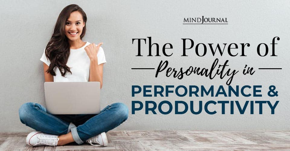 power of personality in performance and productivity