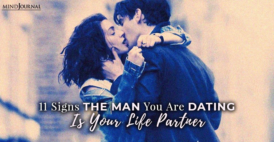 signs man dating is life partner
