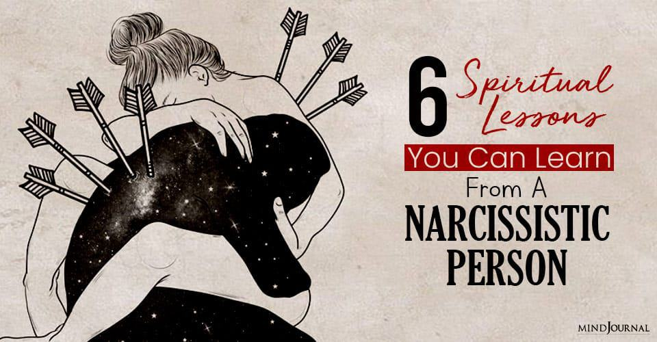 spiritual lessons you learn from narcissistic person