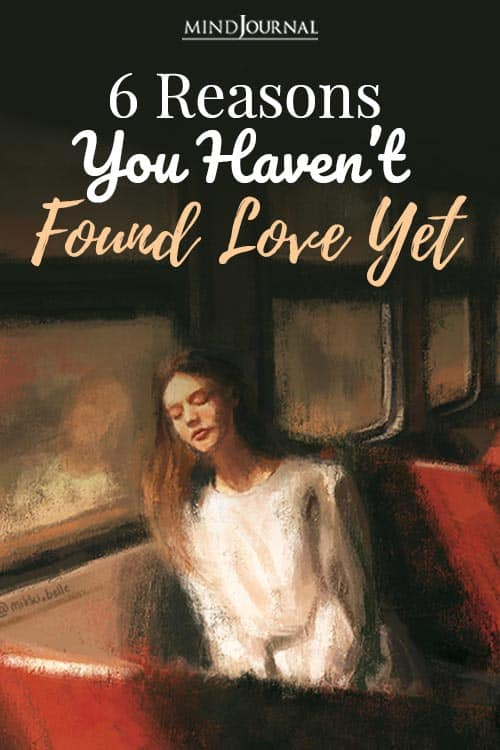 the 6 reasons you haven't found love it Pin