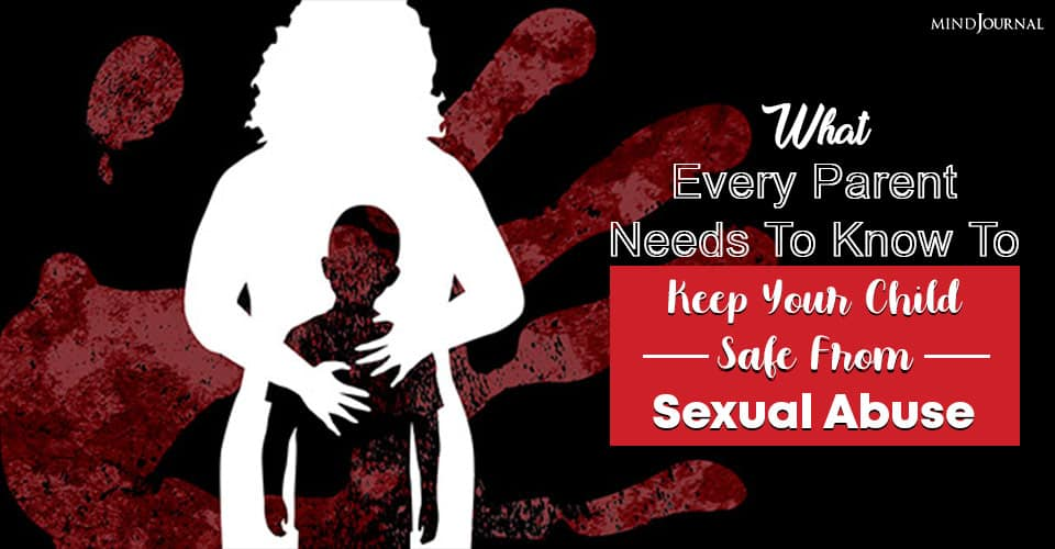 What Every Parent Needs to Know to Keep Your Child Safe From Sexual Abuse
