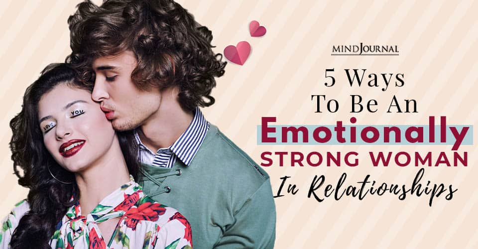 Emotionally Strong Woman In Relationships