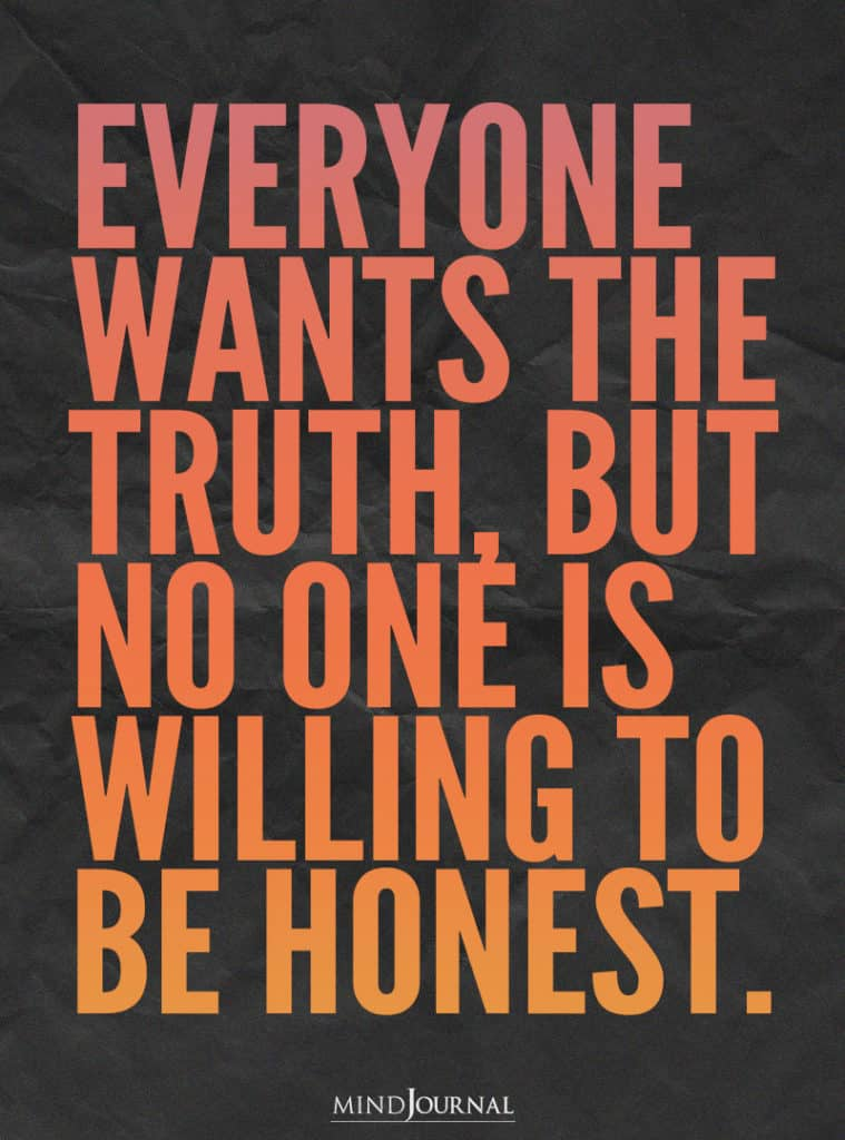 Everyone wants the truth.