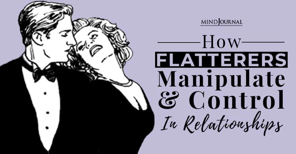 Flatterers Manipulate Relationships