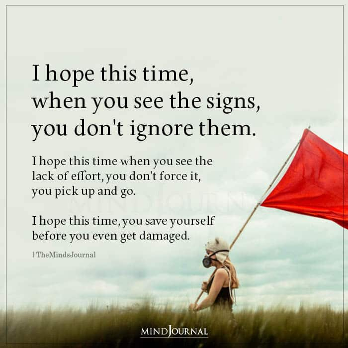 I Hope This Time When You See The Signs