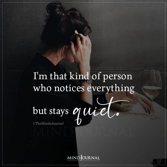 Im That Kind of Person Who Notices Everything But Stays Quiet