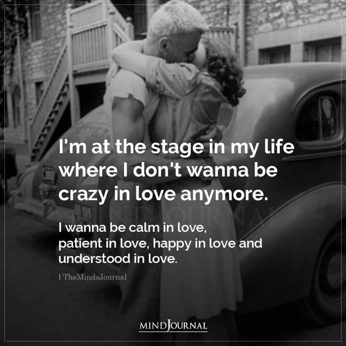 Im at the Stage In My Life Where I Dont Wanna Be Crazy In Love