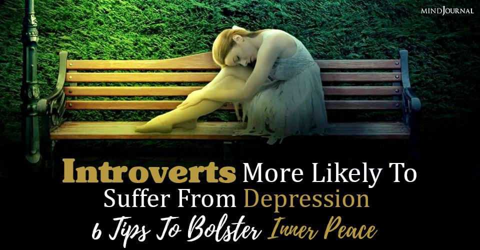 Introverts Suffer From Depression