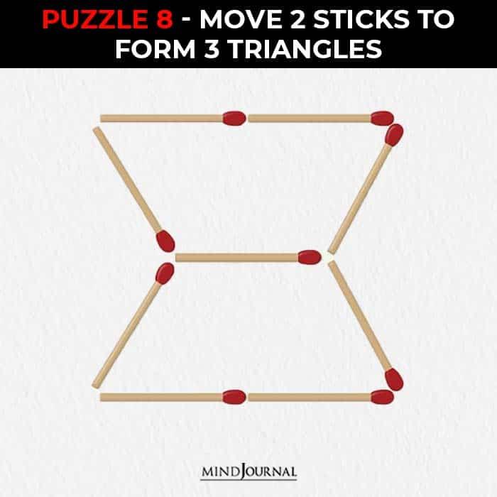 Matchstick Puzzles Test Logic Skills move two sticks form three triangles