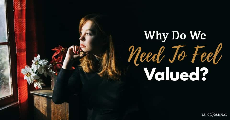 Need To Feel Valued