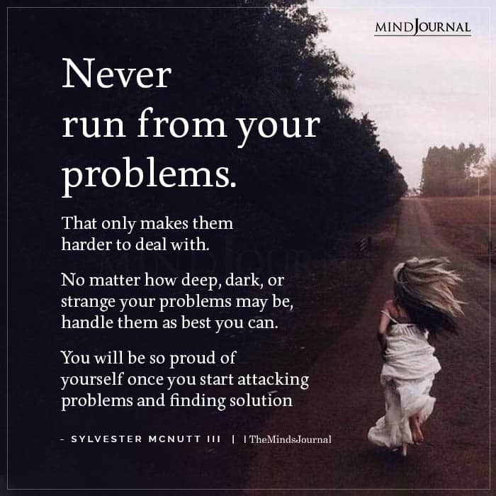 Never Run From Your Problems