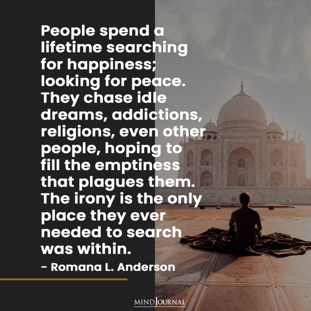 People spend a lifetime searching for happiness.