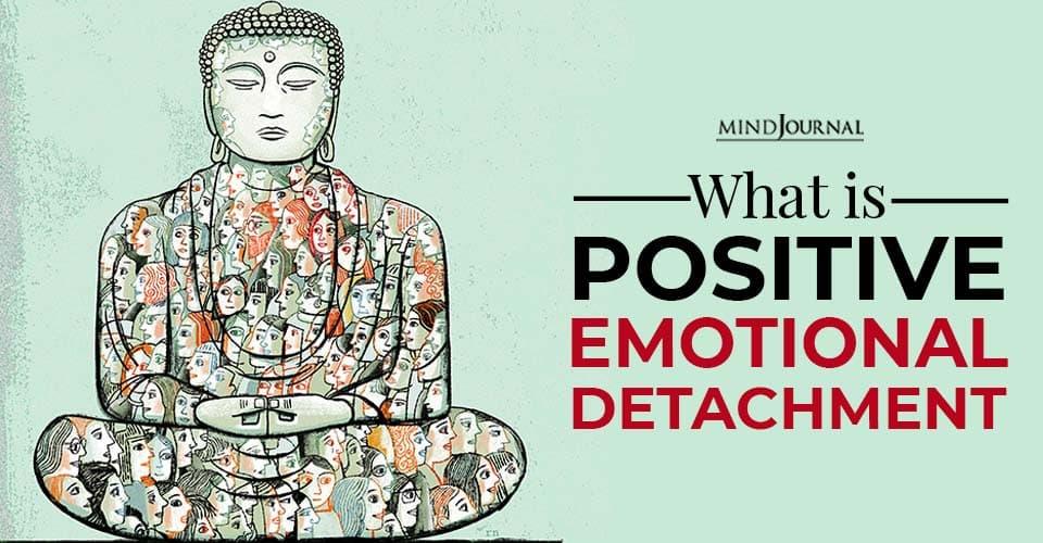 Positive Emotional Detachment Definition