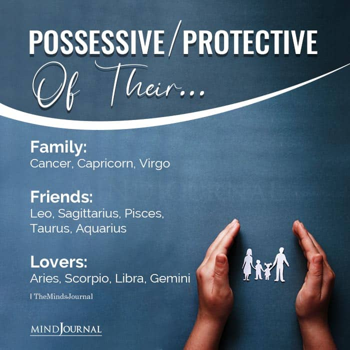 Possessive or Protective of Their Family Friends or Lover