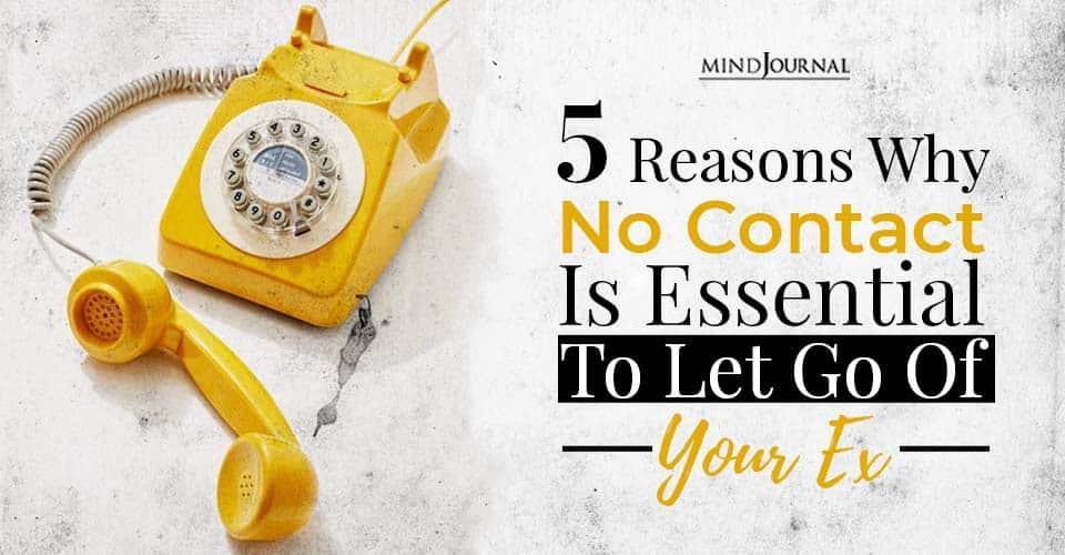 Reasons No Contact Let Go Ex