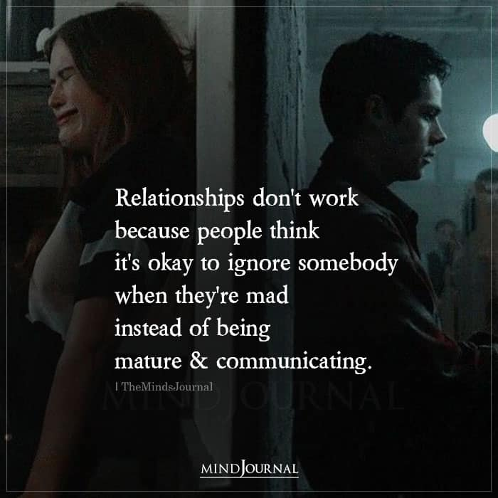 Relationships Dont Work Because People Think Its Okay To Ignore