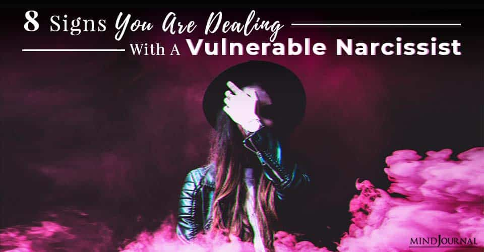 Signs Dealing Vulnerable Narcissist