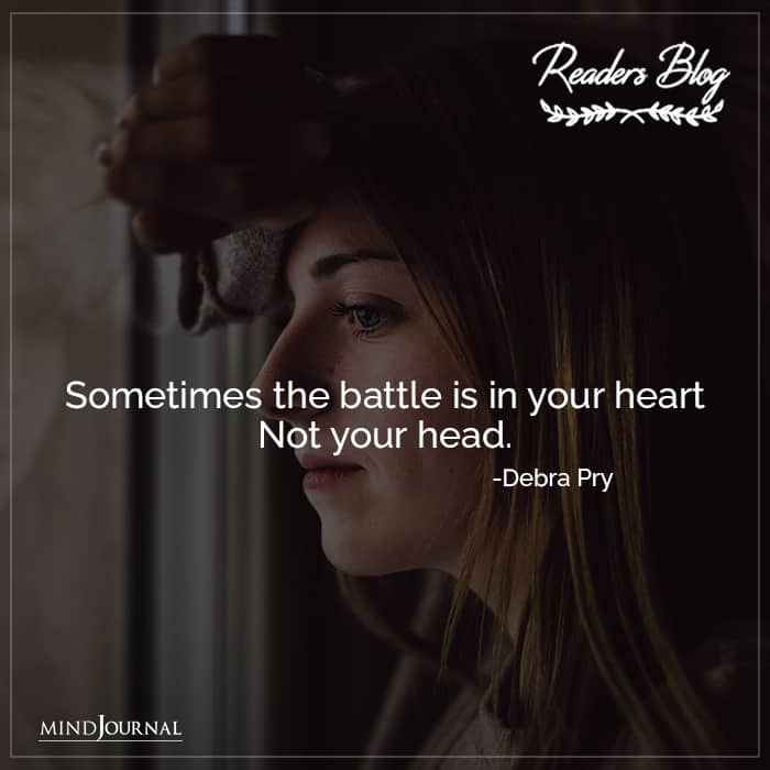 Sometimes The Battle Is In Your Heart