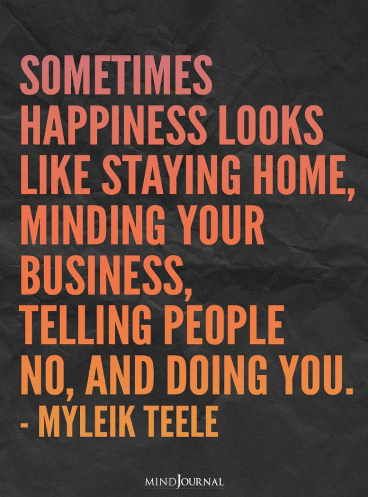 Sometimes happiness looks like staying home.