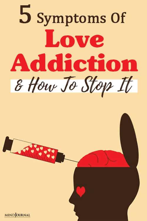 Symptoms Love Addiction Stop It pin