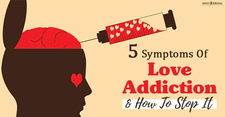 Symptoms Love Addiction Stop It