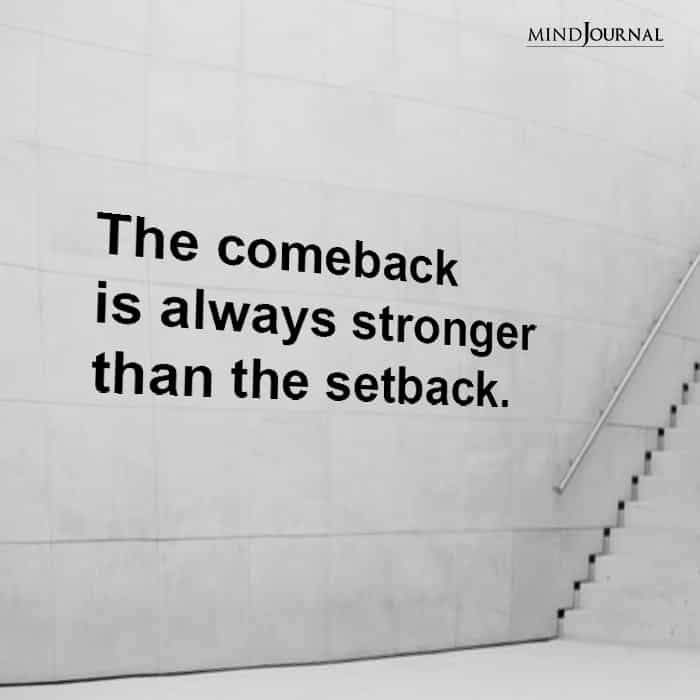The comeback is always stronger
