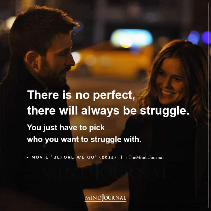 There Is No Perfect There Will Always Be Struggle