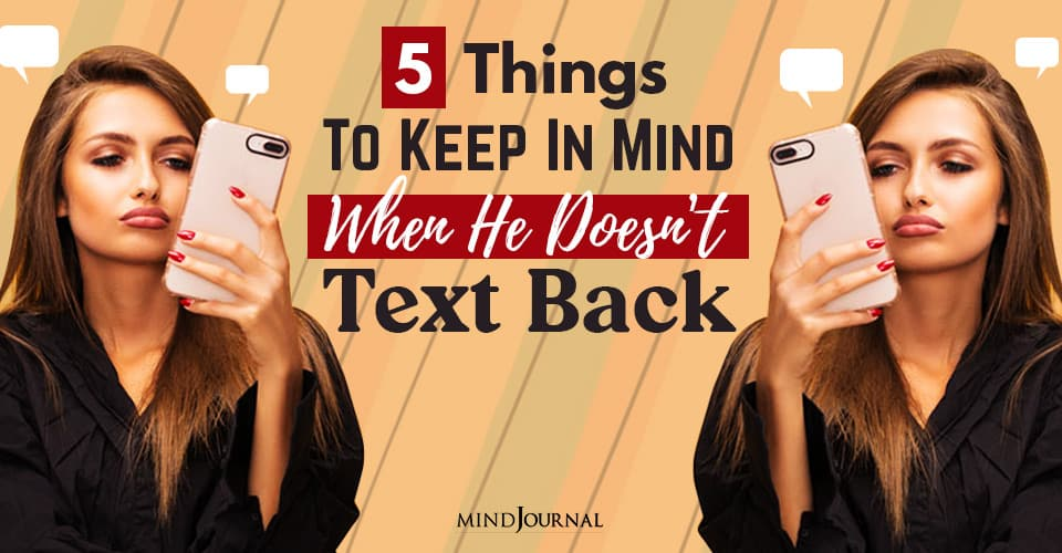 Things Keep In Mind Doesnt Text Back