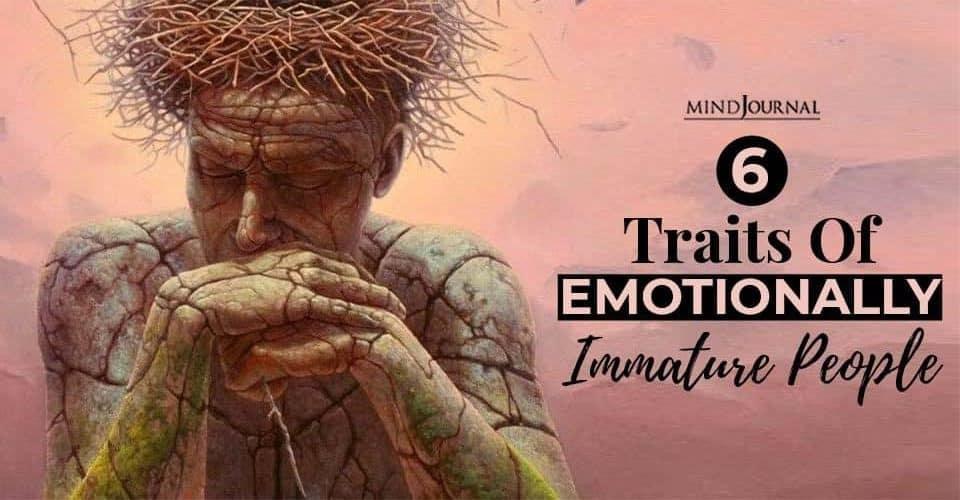 Traits Emotionally Immature People