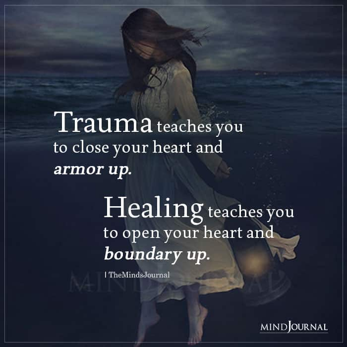 Trauma Teaches You To Close Your Heart