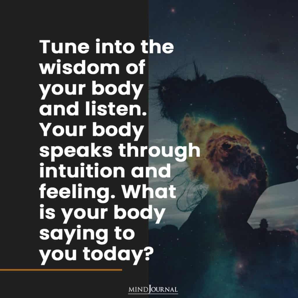 Tune Into The Wisdom Of Your Body.