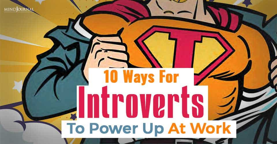 Ways For Introverts To Power Up At Work