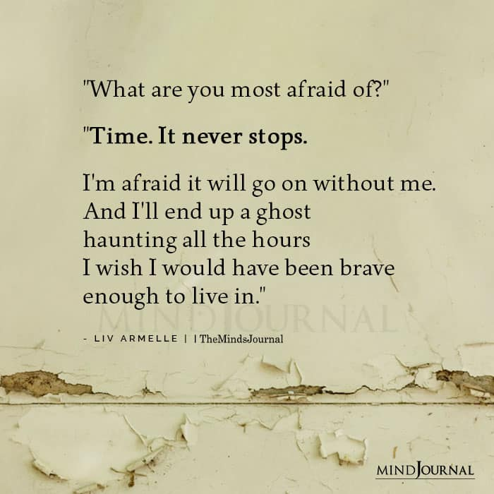 What are you most afraid of