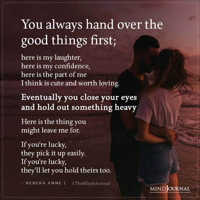 You Always Hand Over The Good Things First