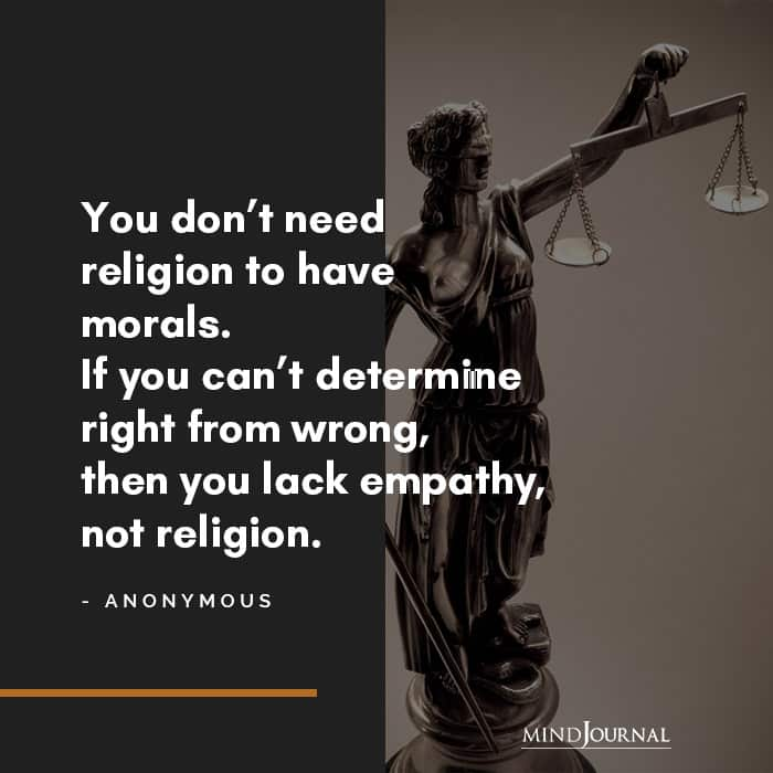 You dont need religion to have morals