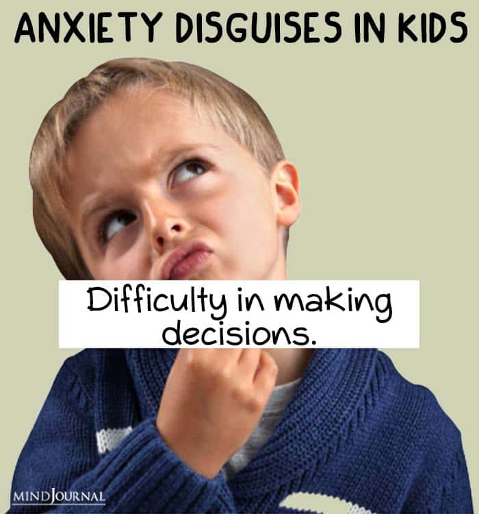 anxiety disguise kids making decisions