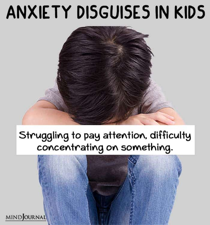anxiety disguise kids pay attention