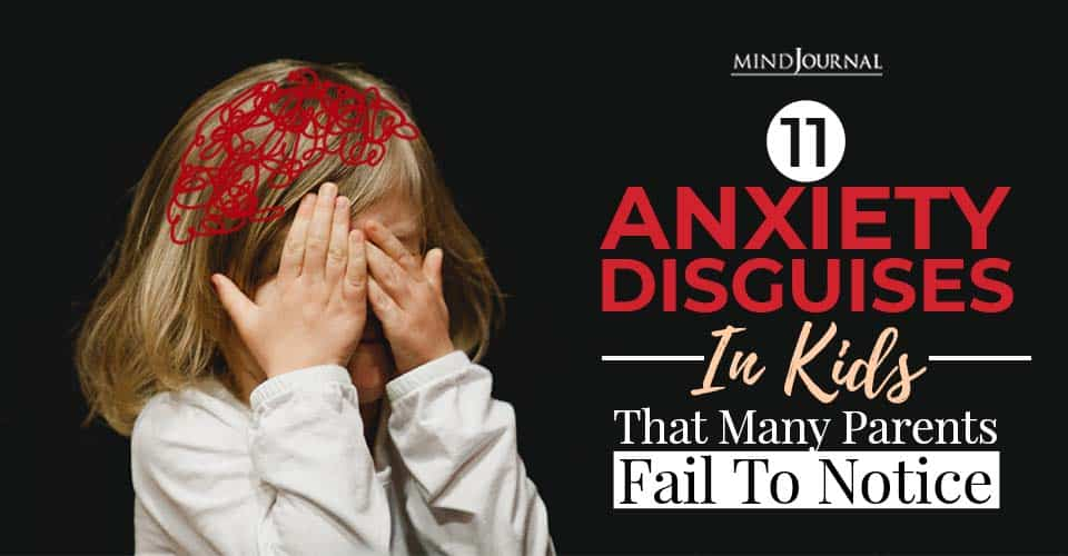 anxiety disguise kids