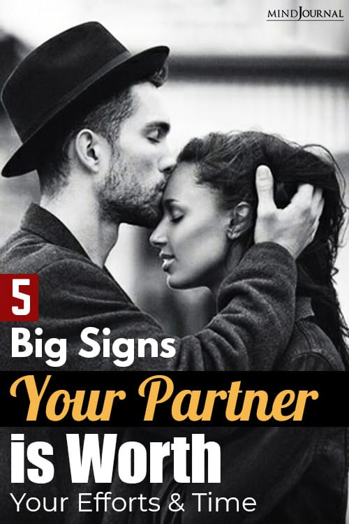big signs your partner is worth your efforts and time pin