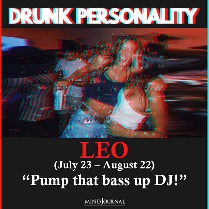 drunk personality  leo