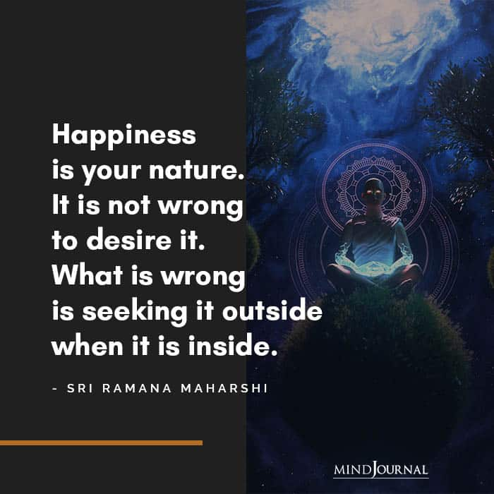 Happiness is your nature.
