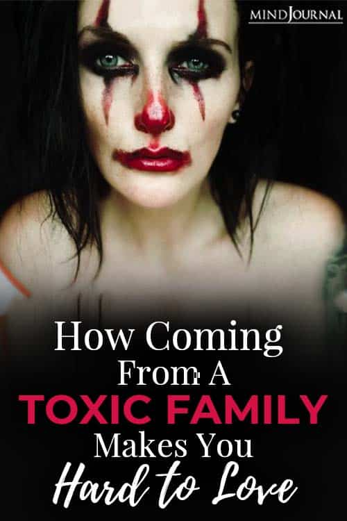 how coming from a toxic family makes you hard to love pin